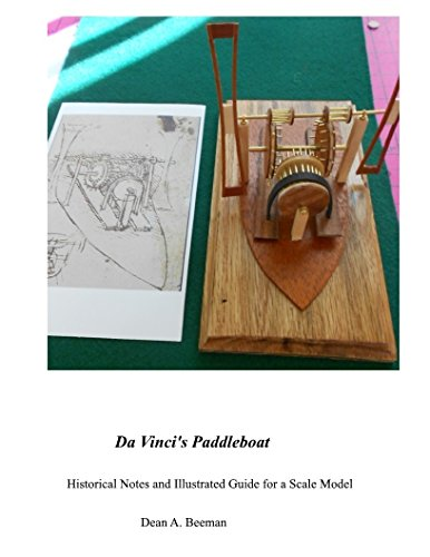 Da Vinci's Paddleboat: Historical Notes and Illustrated Guide for a Scale Model (Scratch Built Book 5) (English Edition) por Dean Beeman