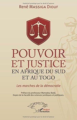 Pouvoir et justice en Afrique du Sud et au Togo: Les marches de la démocratie