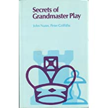 Secrets of Grandmaster Play (The tournament player's collection)