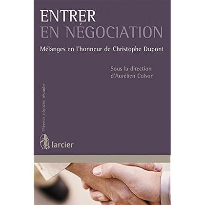 Entrer en négociation: Mélanges en l'honneur de Christophe Dupont