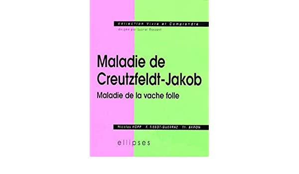 Amazon.fr - Maladie de Creutzfeldt-Jakob: Maladie de la vache folle ...