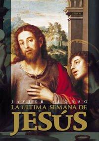 La última semana de Jesús (Historia)