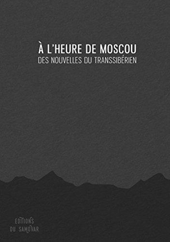 l'heure de Moscou: Des nouvelles du Transsibrien