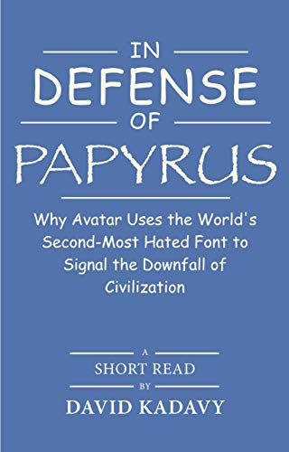 In Defense of Papyrus: Avatar Uses the Worlds Second-Most-Hated ...