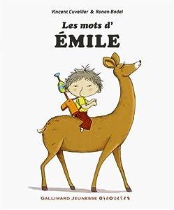 vignette de 'Émile<br /> Les mots d'Émile (Vincent Cuvellier)'