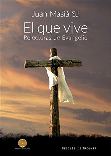 El que vive. Relecturas de evangelio (A los cuatro vientos)