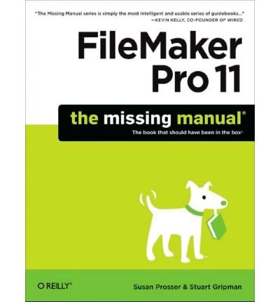 [(Filemaker Pro 11: The Missing Manual )] [Author: Susan Prosser] [Jun-2010]
