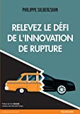Relevez le défi de l'innovation de rupture (Village Mondial) - Format Kindle - 9782326052062 - 19,99 €
