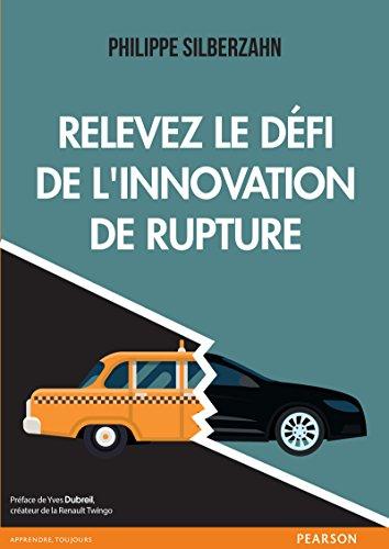 Relevez le défi de l'innovation de rupture (Village Mondial) par Philippe Silberzahn