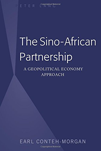 Download The Sino African Partnership A Geopolitical Economy