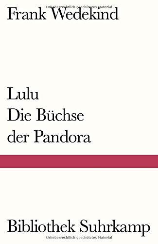 Lulu - Die Büchse der Pandora: Eine Monstretragödie (Bibliothek Suhrkamp)