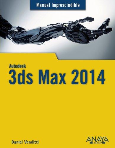 3ds Max 2014 (Manuales Imprescindibles)