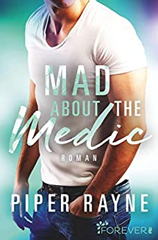 Mad about the Medic (Saving Chicago 3) von [Rayne, Piper]