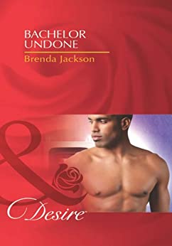 Bachelor Undone (Mills & Boon Desire) (Bachelors in Demand, Book 3) by [Jackson, Brenda]