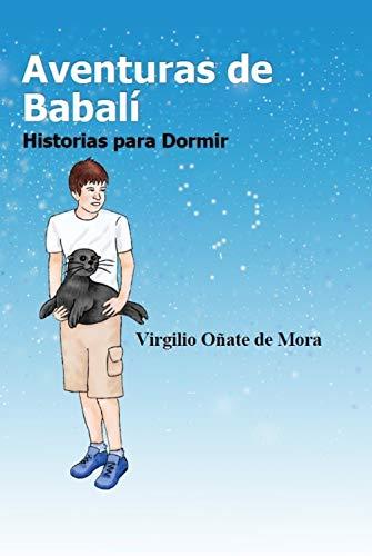 Aventuras de Babalí: Historias para Dormir eBook: Oñate de Mora ...