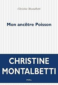 Mon ancêtre Poisson par Christine Montalbetti