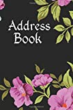 Address Book: A Pretty Floral Design, Tabbed in Alphabetical Order, Perfect for Keeping Track of Addresses, Email, Mobile, Work & Home Phone Numbers, ... Birthday Calendar  (Flower Notebook Journal)