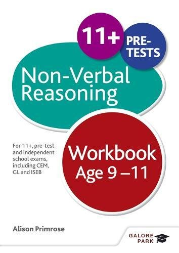 Non-Verbal Reasoning Workbook Age 9-11: For 11+, pre-test and independent school exams including CEM, GL and ISEB