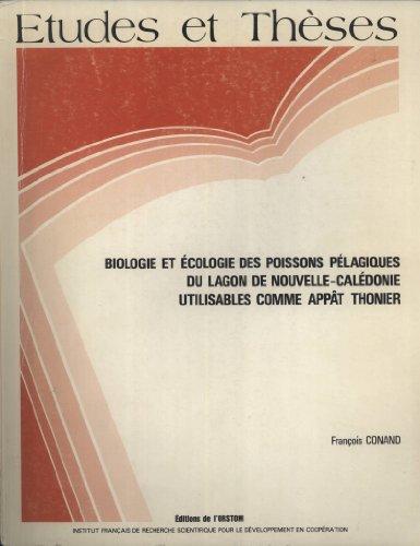 Biologie et Écologie des Poissons Pélagiques du Lagon de Nouvelle-Calédonie Utilisables comme Appât Thonier
