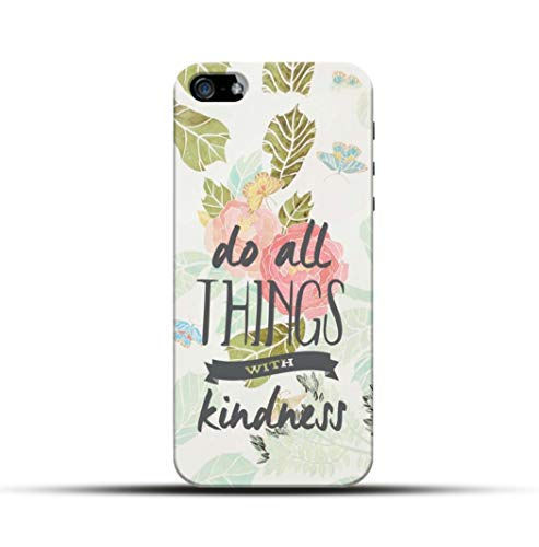 Pikkme Floral Flower Quotes - Do All Things with Kindness - Background Designer Printed Hard Back Case and Cover for Apple iPhone 5 / 5s / Se