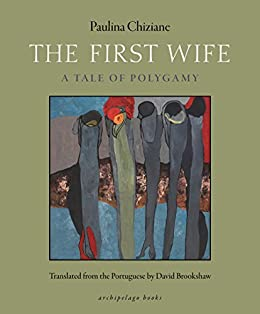 The First Wife: A Tale of Polygamy by [Chiziane, Paulina]
