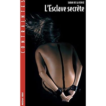 L'Esclave secrète (Contraintes)