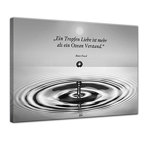 Bilderdepot24 Wandbild mit Zitat - EIN Tropfen Liebe ist mehr als EIN Ozean Verstand. - schwarz/weiß (Blaise Pascal) 60x50 cm - Sprüche und Zitate - Kunstdruck mit Sprichwörtern - Vers