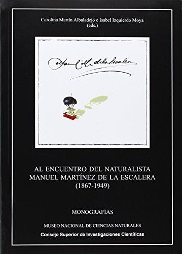 Al encuentro del naturalista Manuel Martínez de la Escalera (Monografías del Museo Nacional de Ciencias Naturales)