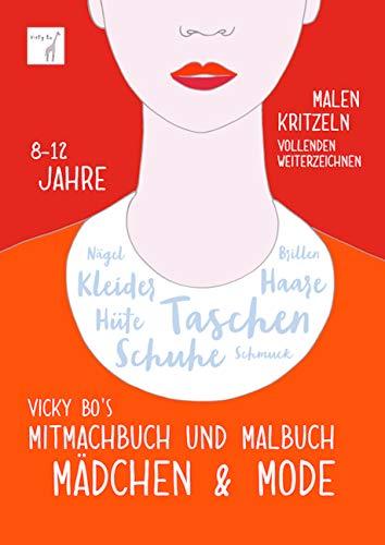 Mitmachbuch und Malbuch - Mädchen & Mode. 8-12 Jahre (Mädchen Abstand Schuhe)