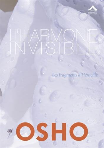 Harmonie invisible (L') : Les fragments d'Héraclite par OSHO, Héraclite d'Ephèse
