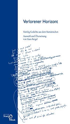 Verlorener Horizont: Fünfzig Gedichte aus dem Rumänischen. Auswahl und Übersetzung von Hans Bergel -