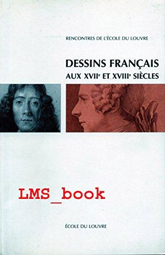 Dessins français aux XVIIe et XVIIIe si...