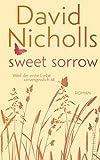 Sweet Sorrow: Weil die erste Liebe unvergesslich ist von David Nicholls