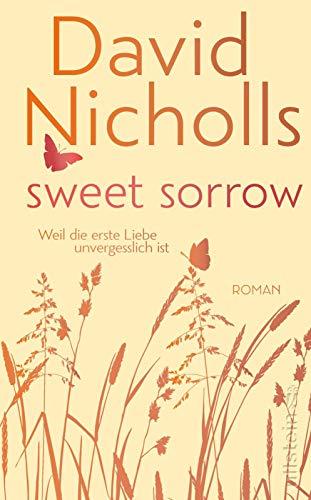 Buchseite und Rezensionen zu 'Sweet Sorrow: Weil die erste Liebe unvergesslich ist' von David Nicholls
