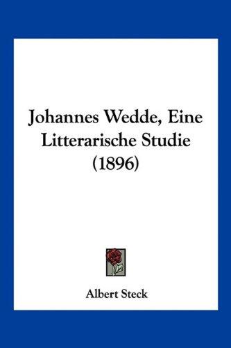 Johannes Wedde, Eine Litterarische Studie (1896)