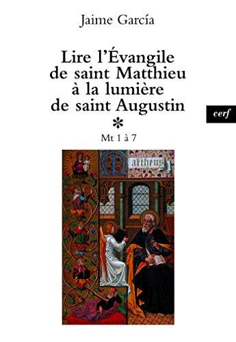 Lire l'Évangile de saint Matthieu à la lumière de saint Augustin, 1 (Epiphanie) par Jaime Garcia