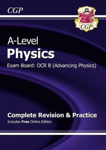 New 2015 A-Level Physics: OCR B Year 1 & 2 Complete Revision & Practice with Online Edition by CGP Books (August 4, 2015) Paperback