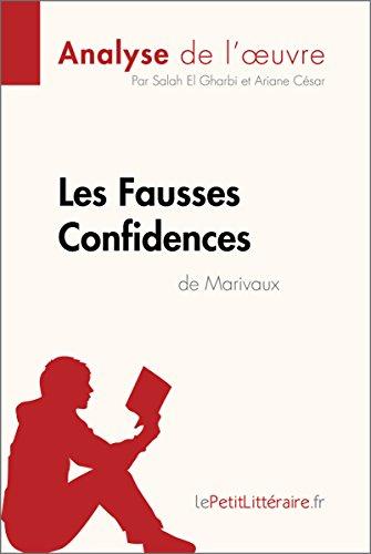 Les Fausses Confidences de Marivaux (Analyse de l'oeuvre): Comprendre la littrature avec lePetitLittraire.fr (Fiche de lecture)