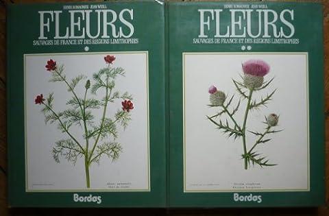 Fleurs Sauvages De France et Des Régions Limitrophes (2 Tomes)
