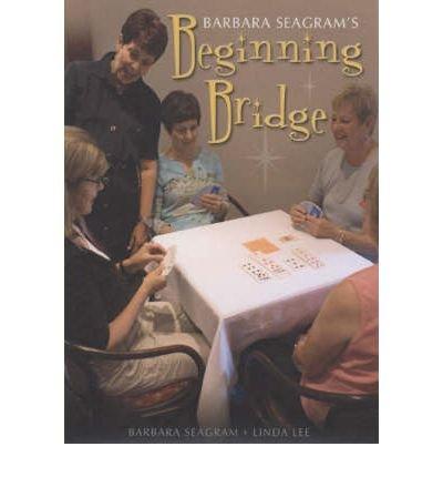 beginning-bridge-by-author-barbara-seagram-by-author-linda-lee-october-2008