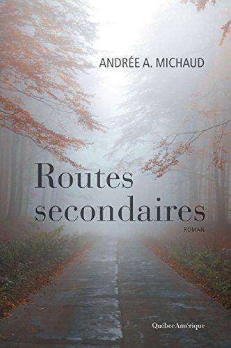 Routes secondaires par Andrée A. Michaud