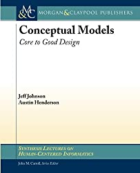 Conceptual Models: Core to Good Design (Synthesis Lectures on Human-centered Informatics, Band 12)