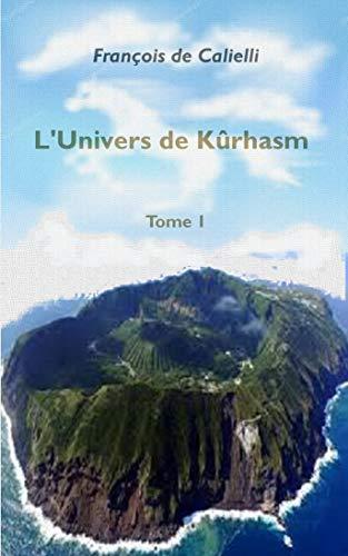 Couverture du livre L'Univers de Kûrhasm (Fiction fantastique): Une sublime inspiration sur un monde très lointain.