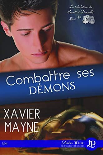 Combattre ses démons: Les tribulations de Brandt et Donnelly : Affaire #2 par Xavier Mayne