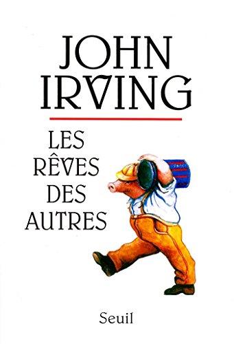 Les Rêves des autres (CADRE VERT) par John Irving
