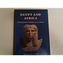Egypt and Africa: Nubia from Prehistory to Islam