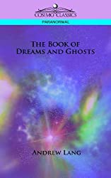 The Book of Dreams and Ghosts (Cosimo Classics Paranormal) by Andrew Lang (2005-11-01)