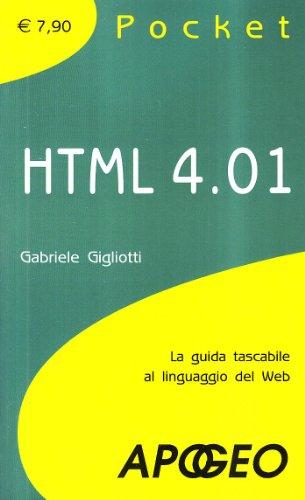 HTML 4.01. La guida tascabile al linguaggio di programmazione