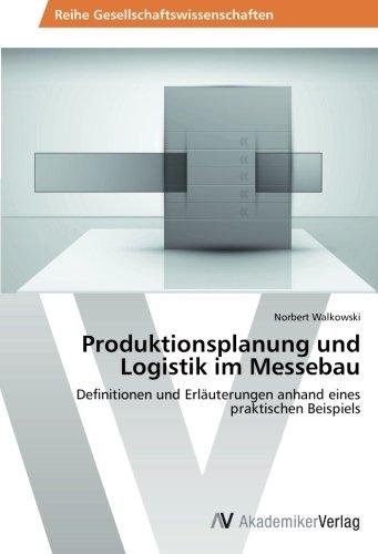 Produktionsplanung und Logistik im Messebau: Definitionen und Erläuterungen anhand eines praktischen Beispiels