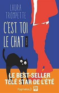 C'est toi le chat par Laura Trompette